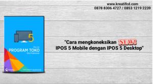 cara mengkoneksikan Ipos 5 Mobile